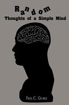 Random Thoughts of a Simple Mind