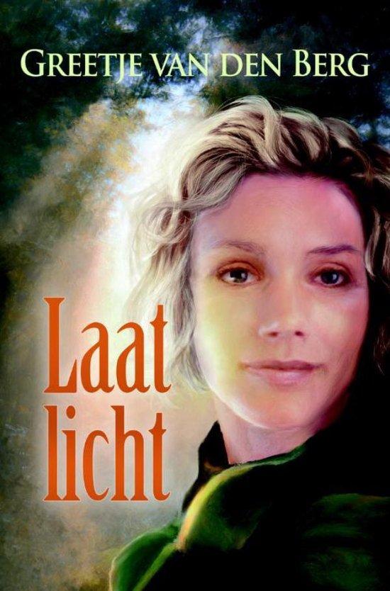 Laat licht - Greetje van den Berg |