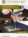Preparacion de máquinas de corte, ensamblado y acabado