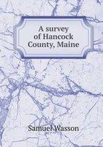 A Survey of Hancock County, Maine