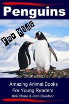 Penguins For Kids: Amazing Animal Books for Young Readers