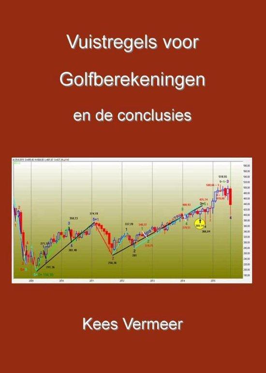 Vuistregels voor Golfberekeningen en de conslusies II - Kees Vermeer |