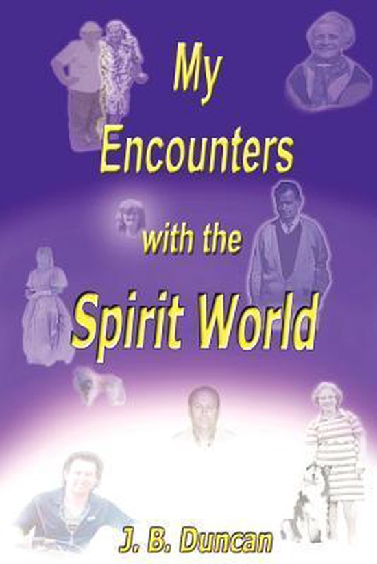 My Encounters with the Spirit World