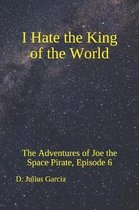 I Hate the King of the World