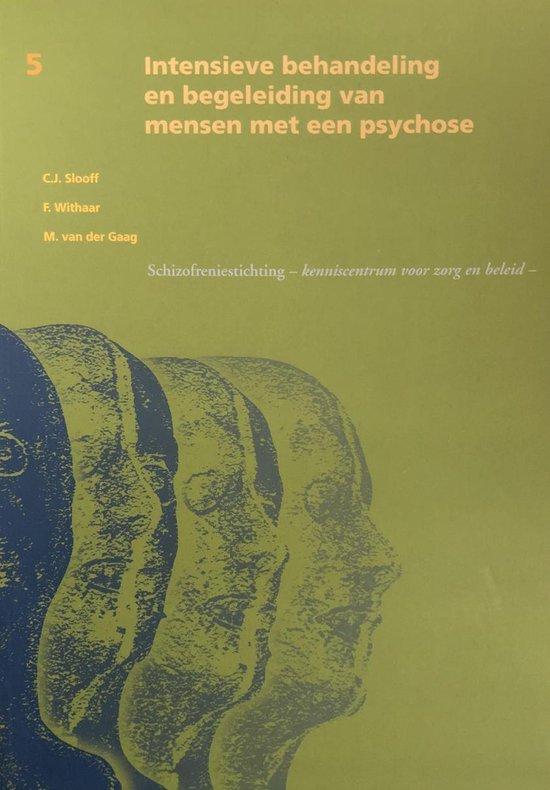 Intensieve behandeling en begeleiding van mensen met een psychose - C.J. Slooff |