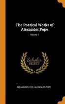 The Poetical Works of Alexander Pope; Volume 1