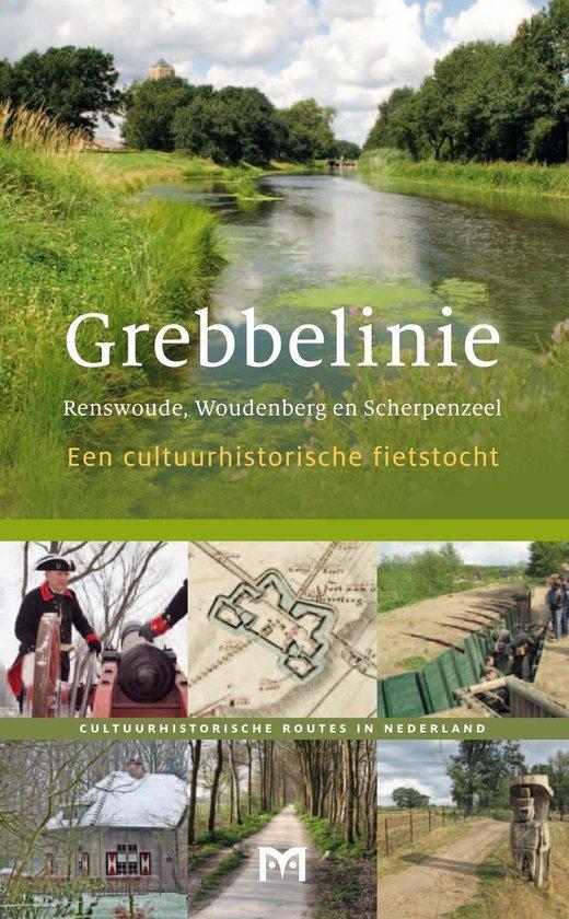 Grebbelinie. Renswoude, Woudenberg en Scherpenzeel. Een cultuurhistorische fietstocht - Bert Rietberg |