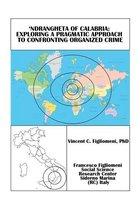 """Ndrangheta of Calabria: Exploring a Pragmatic Approach to Confronting Organized Crime"