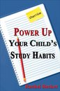 Power Up Your Child's Study Habits: A Parent's Guide