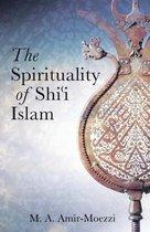 The Spirituality of Shi'i Islam