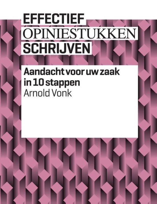 Effectief opiniestukken schrijven - Arnold Vonk  