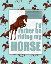 I'd rather be riding my HORSE