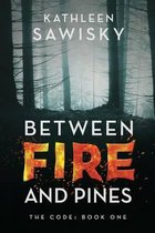 Between Fire and Pines