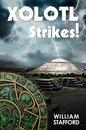 Xolotl Strikes!