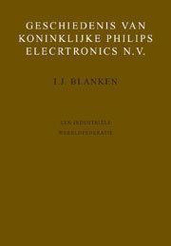 Geschiedenis van Koninklijke Philips Electronics NV 5: Een industriële wereldfederatie - Blanken |