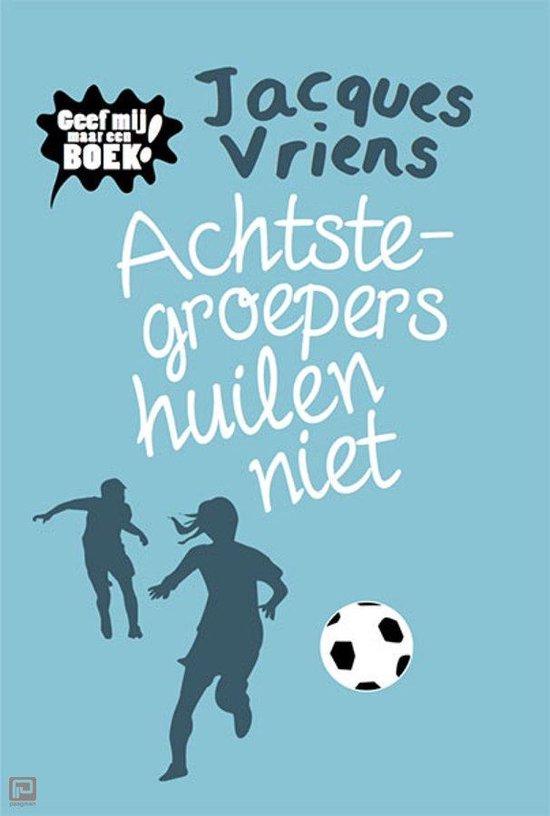 Boek cover Achtste-groepers huilen niet van Jacques Vriens (Paperback)