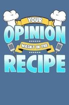 Your Opinion Wasn't in the Recipe