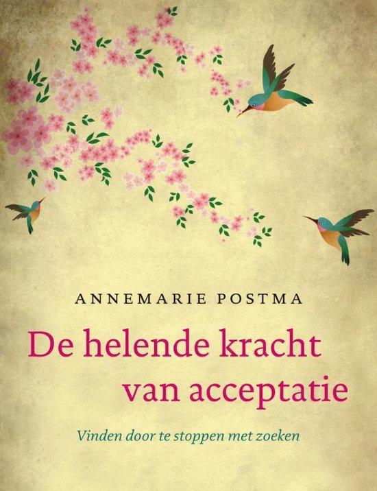 De helende kracht van acceptatie - Annemarie Postma | Readingchampions.org.uk