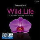 Wild Life. Die Rückkehr der Erotik in die Liebe. 8 CDs + 1 MP3-CD
