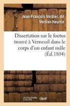 Dissertation Sur Le Foetus Trouve A Verneuil Dans Le Corps d'Un Enfant Male