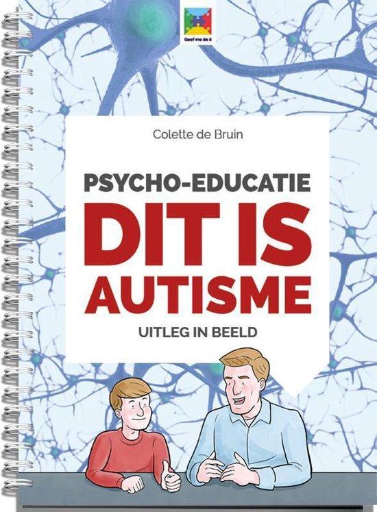 Boek cover Uitleg in beeld 1 - Psycho-educatie dit is autisme van Colette de Bruin (Paperback)