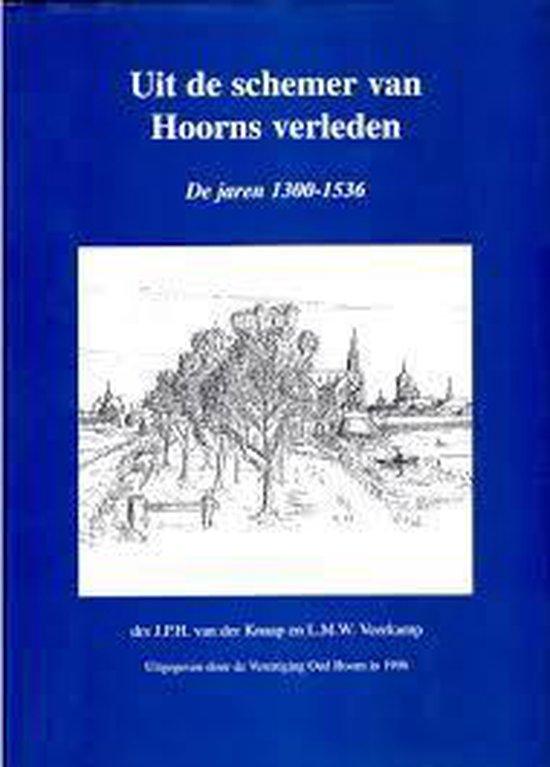 Uit de schemer van Hoorns verleden - J.P.H. van der Knaap | Fthsonline.com