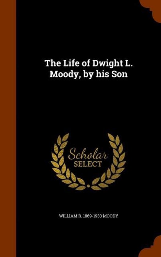 The Life of Dwight L. Moody, by His Son