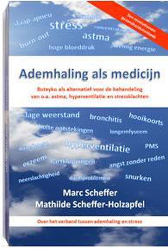 Ademhaling als medicijn, Buteyko, een natuurlijk alternatief bij de aanpak van o.a. hyperventilatie, astma, stress, burn-out en vermoeidheid