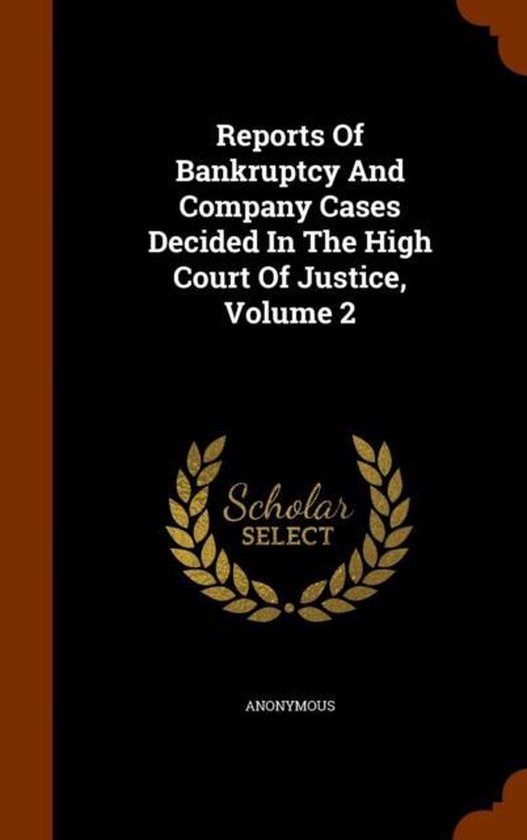 Reports of Bankruptcy and Company Cases Decided in the High Court of Justice, Volume 2
