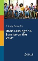 Boek cover A Study Guide for Doris Lessings a Sunrise on the Veld van Cengage Learning Gale