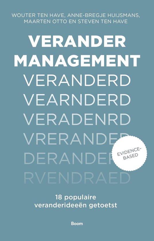 Verandermanagement veranderd - Wouter ten Have |
