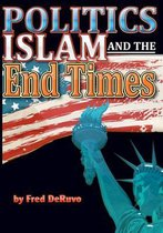 Islam, Politics, and the End Times