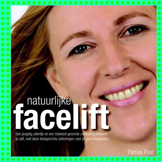 Natuurlijke facelift - Patries Post |