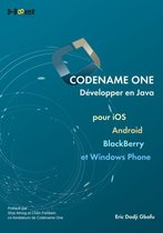 Codename One - Développer en Java pour iOS, Android, BlackBerry et Windows Phone