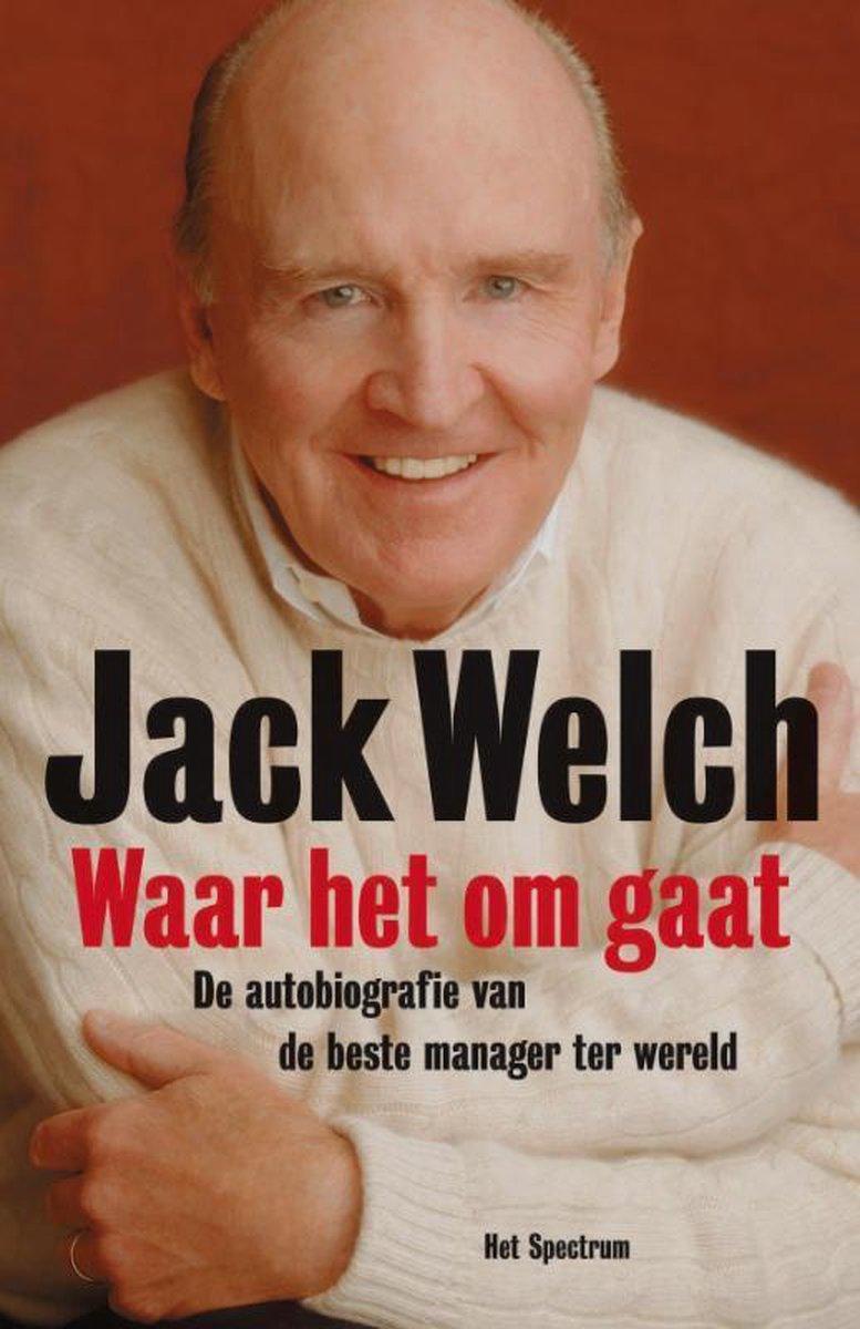 Jack Welch Waar Het Om Gaat