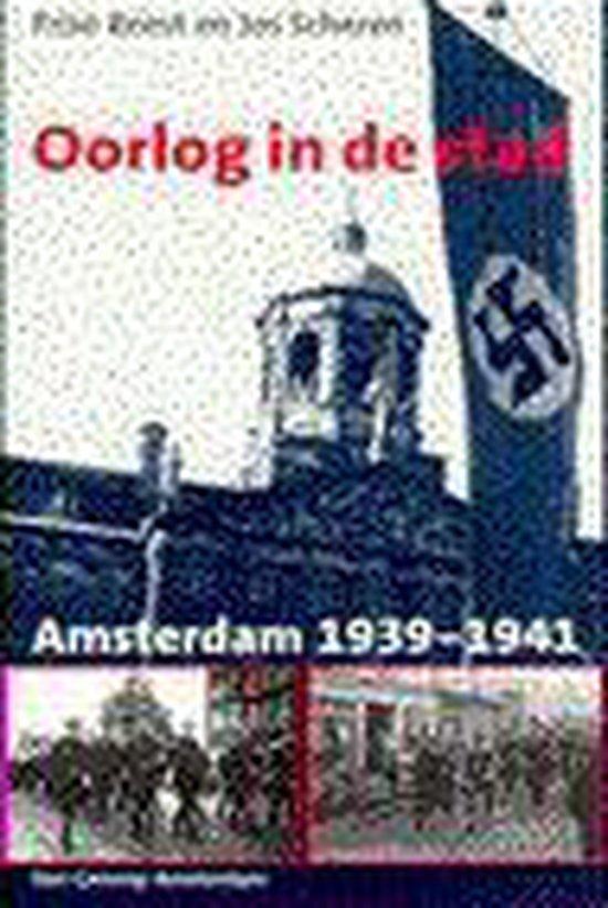 Oorlog in de stad. Amsterdam 39-41 - Friso Roest |