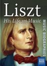 Liszt: His Life and Music
