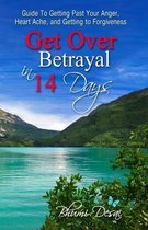Get Over Betrayal in 14 Days