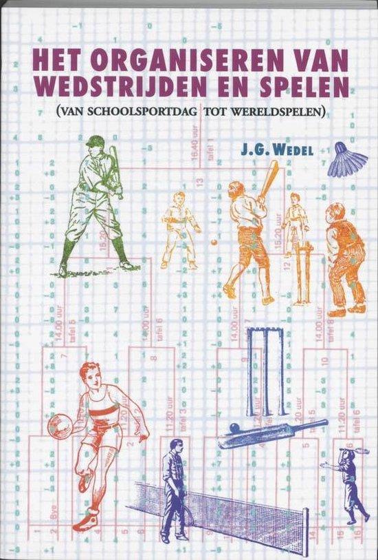 Het organiseren van wedstrijden en spelen - J.G. Wedel | Fthsonline.com