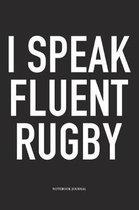 I Speak Fluent Rugby