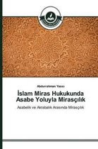 Slam Miras Hukukunda Asabe Yoluyla Mirasc L K