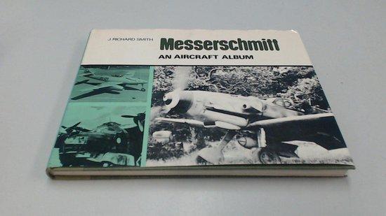 Messerschmitt: An Aircraft Album