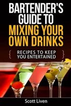 Bartender's Guide to Mixing Your Own Drinks