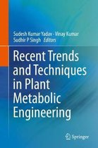 Recent Trends and Techniques in Plant Metabolic Engineering