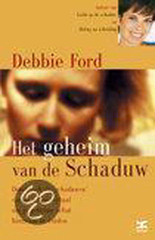 Het Geheim Van De Schaduw - Debbie Ford  