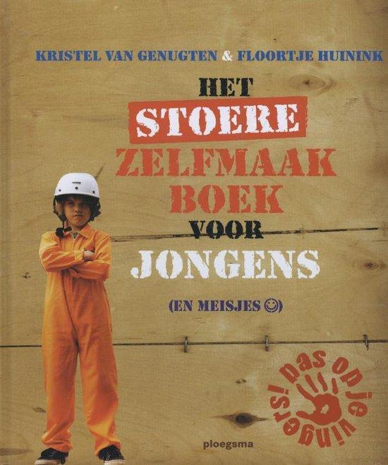 Het stoere zelfmaakboek voor jongens (en meisjes) - Kristel van Genugten pdf epub