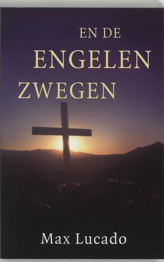 En De Engelen Zwegen - Max Lucado |