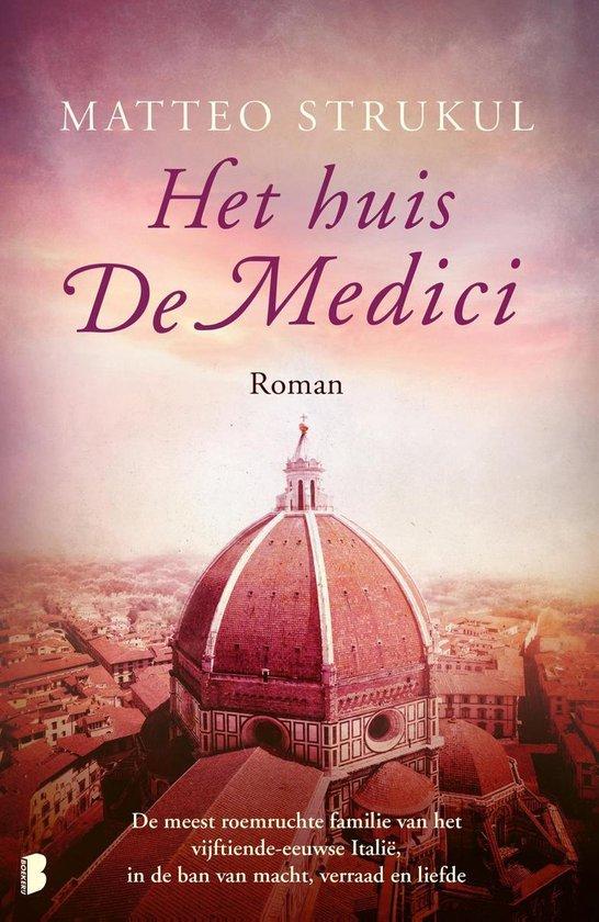 Medici 2 - Het huis De Medici - Matteo Strukul |