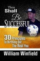 Thou Shall Be Successful