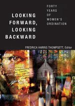 Looking Forward, Looking Backward